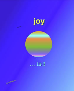 Joy Is by Jack Eadon